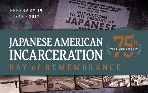 Japanese American Incarceration - Day of Remembrance
